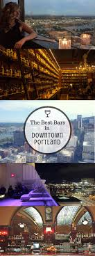 The Best Bars In Downtown Portland   Everyday Runaway The Top Craft Cocktail Bars In Portland Mapped Happy Hours Travel Best For Hardcore Beer Geeks Willamette Week 24 Essential Bar Valuable Ideas Home Bar Fniture Wonderful Decoration Eater Awards 2016 Announcing The Winners Shelf 20 Global Spots With A View Ideen 25 Outdoor On Pinterest Patio Diy In Find Sports Every Neighborhood Portlands 13 New Monthly