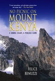 Amazon No Picnic On Mount Kenya A Daring Escape Perilous Climb 9781592287246 Felice Benuzzi Books