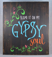Large Rustic Boho Chic Blame It On My Gypsy Soul Wood Sign 16 By 18