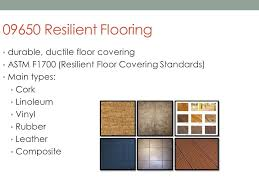 2 09650 Resilient Flooring Durable Ductile Floor Covering ASTM F1700 Standards Main Types Cork Linoleum Vinyl Rubber Leather