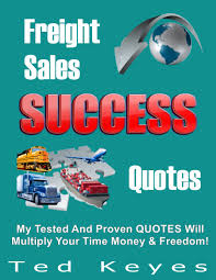 Freight Sales Success Store | Ted Keyes Online Americas Freight Broker Traing Programs Scott Woods The In Traing How To Post Your Loads From Shippers Importance Of Prior Your Business Establishment To Establish Rates Youtube Sales Success Store Ted Keyes Online Sage Truck Driving Schools Professional And Become A Truckfreightercom 6 Lead Generation Tips For Brokers Infographic Ultimate Guide 10 Best Washington Fueloyal Trucking Transportation Terms Know