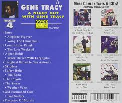 Gene Tracy - Vol. 4-Night Out - Amazon.com Music Vintage Standup Comedy June 2012 Eddie Rabbitt Variations Sealed 8track Tapes For Sale At 8 Track Stop Begging Me Bumb Youtube Rv Dreams Family Reunion Rally Bill Kellys American Odyssey Tygarts Valley High School Class Of 1964 Day 167 Counting Down September 2011 Maryland Mass Shooting Suspect Apprehended Near Glasgow Gene Tracy 69 Miles To Amazoncom Music Spark Master Tape Soup Cartridge Assembly Prod By Paper Platoon Freedom Fun And Fine Transportation A Brief Guide The Pitch November 2017 By Southcomm Inc Issuu Day Night Notes From A Basement