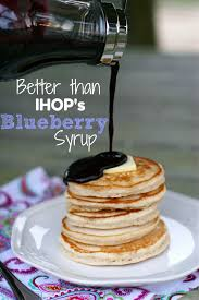 Ihop Halloween Free Pancakes 2014 by Ihop U0027s Blueberry Syrup Homemade Recipe U0026 Perfect Pancakes