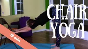 Youtube Chair Yoga Sequence by Beginner Chair Yoga Standing Poses For All People With Ursula