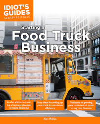 100 Starting Food Truck Business Amazoncom Idiots Guide A