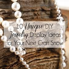 10 Unique DIY Jewelry Display Ideas For Craft Shows