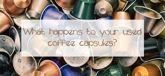 Coffee Capsules Pods Blog What Happens To Your