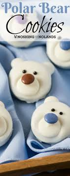 Polar Bear Cookies By Noshing With The Nolands Are A Fun No Bake Treat That Kids Will Enjoy Making You Delightful Addition To Your Holiday