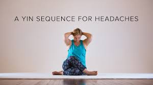 Youtube Chair Yoga Sequence by A Yin Sequence For Headaches Yin Yoga Yoga And Migraine
