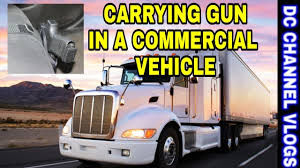 CAN TRUCK DRIVERS CARRY FIREARM IN COMMERCIAL VEHICLE VLOG - YouTube