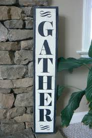 Gather Sign Black Vertical Distressed Antique Look Kitchen Decor By