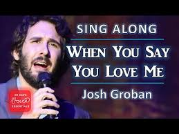 how to sing when you say you me by josh groban sing along