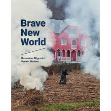 100 Dream Houses In The World Brave New Romanian Migrants By Raluca Betea