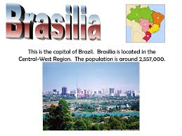 100 Where Is Brasilia Located Brazil What I KNOW What I WANT To Know What I LEARNED Ppt