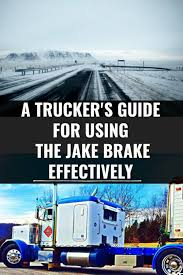 100 Horizon Trucking The Truckers Guide To Using The Jake Brake Effectively Smart