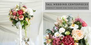 Tall Wedding Centerpieces For Your 2016