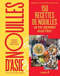 livre cuisine japonaise nouilles d asie un livre à savourer cuisines japonais
