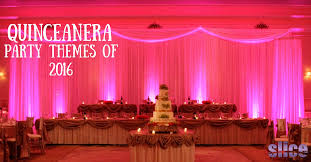 Quinceanera Party Themes Of 2016