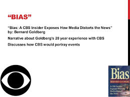 BIASBias A CBS Insider Exposes How Media Distorts