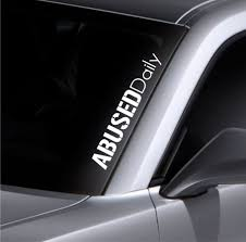 Abused Daily Windshield Sticker Banner Vinyl Decal Bumper Sticker ... Decals For Cars And Trucks 11 Best Images About Windshield On Car Visor Decal Sticker Graphic Window How To Apply A Sun Strip Etc Youtube Supplies Creative Hot Charm Handmade 2017 New Laser Reflective Letters Auto Front Dodge Challenger Graphicsstripesdecals Streetgrafx Product Gmc Truck Motsports Windshield Topper Window Decal Sticker Dirty Stickers Amazoncom Dabbledown Like My Ex Buy 60 Supergirl V4 Powergirl Girl Dc Comics Logo Printed Yee 36 Granger Smith Store Quotes Quotesgram