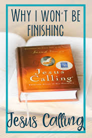 Is Jesus Calling Heresy Find Out Why I Will Not Finish Reading The Popular Devotional