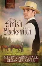 The Amish Blacksmith Ebook By Mindy Starns Clark Susan Meissner