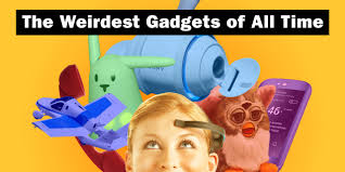 the 25 weirdest gadgets of all time time