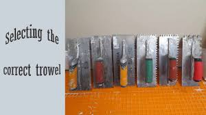 how to select the correct trowel youtube