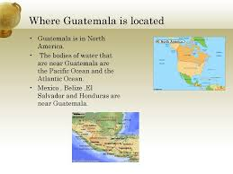 100 Where Is Guatemala City Located John Ms Weinberg 5th Grade Ppt Download
