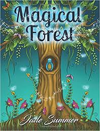 Amazon Magical Forest An Adult Coloring Book With Enchanted Animals Fantasy Landscape Scenes Country Flower Designs And Mythical Nature