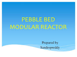 Pebble Bed Reactor by Pebble Bed Modular Reactor