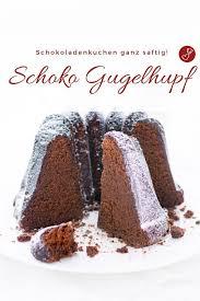 schokoladen gugelhupf saftiger schokokuchen