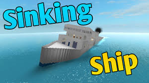 Ship Sinking Simulator Play Free sinking ship roblox