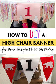 100 Make A High Chair Cover How To A DIY Banner For Your Babys First Birthday