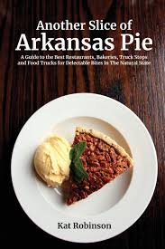 Another Slice Of Arkansas Pie: A Guide To The Best Restaurants ...