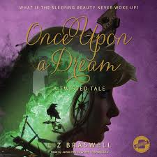 Once Upon A Dream Audiobook By Liz Braswell 9781504751384