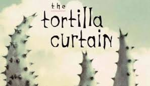Tortilla Curtain Summary Characters by Quotes From The Tortilla Curtain Centerfordemocracy Org