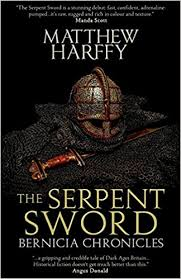 The Serpent Sword Bernicia Chronicles Volume 1 Matthew Harffy 9781508995708 Amazon Books