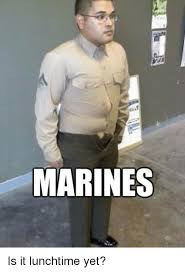 Military MARINES Is It Lunchtime Yet