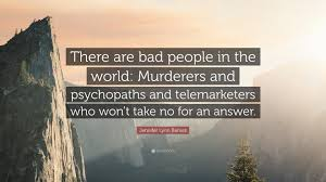 """Jennifer Lynn Barnes Quote: """"There Are Bad People In The World ... Amazoncom The Long Game A Fixer Novel 9781619635999 Jennifer Lynn Barnes Quote There Wasnt An Inbetween For Me I Top 10 Newtome Authors Read In 2014 Ode To Jo Katniss By Book Talk Youtube Bad Blood By Jennifer Lynn Barnes Every Other Day Are Bad People In The World Live Reading 1 Naturals By Nobody Ebook 9781606843222 Rakuten Kobo Scholastic Killer Instincts None Of Us Had Normal Lake Could You Please Stop Sweet"""