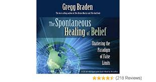 By Gregg Braden The Spontaneous Healing Of Belief Shattering Paradigm False Limits 4 CD Set Abridged Audio Amazon Books