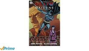 Batman Death The Maidens Deluxe Edition Greg Rucka Klaus Janson 9781401265939 Books