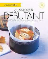 la cuisine pour les d饕utants livre cuisine pour débutant collectif marabout cuisine