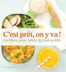 livre cuisine bébé laidlaw c 39 est prêt on y va recettes pour bébés et