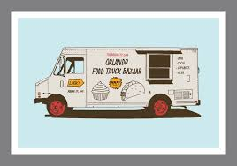 100 Orlando Food Truck Bazaar FOODTRUCK_POSTER Illustration Truck Truck Design