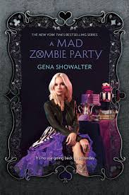 A Mad Zombie Party By Gena Showalter O September 29 2015 Harlequin Teen