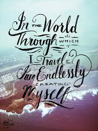 In The World Through Which I Travel Am Endlessly Creating Myself 3
