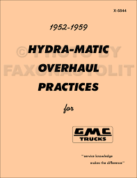 1952-1959 GMC Truck Hydra-Matic Transmission Overhaul Manual & Parts ... Used Dump Truck Boxes For Sale Plus Isuzu Trucks Nj Or Ford Parts 1955 Gmc Dealer Master Book Catalog Models 100 Thru 500 Hall Buick A Tyler And Athens 1959 Truck 1949 Chevygmc Pickup Brothers Classic Chevy Silverado Inspirational Gmc Diagram 92 Radio Wiring Custom Lovely 2015 Canyon Aftermarket Now Brand New Fuse Access Covers Available For C5500 C6500 Trucks Parts Manual Chevrolet Truck Interchange Pickup Chevy Gm 7387 Pictures 2002 Services