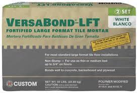 Versabond Thinset For Porcelain Tile by Flooring News Custom Introduces Versabond Lft For Large Format