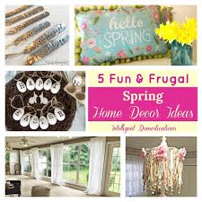 5 Fun And Frugal Spring Home Decor Ideas DIY